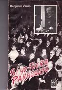 SI YO FUERA PARAGUAYO. BENJAMIN VARON. 1972, 204 PAG. EDITORIAL DEL CENTENARIO - BLEUP - Geschiedenis & Kunst