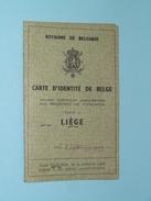 CARTE D'IDENTITE Belge ( FUMAL N° VL 066634 ) KAART VAN EENZELVIGHEID / PASPOORT - Liège 1953 ( Details Zie Foto ) ! - Oude Documenten