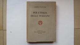 LIBRO PER L'ITALIA DEGLI ITALIANI D'ANNUNZIO GABRIELE 1923 POESIE MILANO - Libros, Revistas, Cómics
