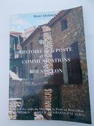 HISTOIRE DE LA POSTE ET DES COMMUNICATIONS EN ROUSSILLON  ABELANET 1990oblitérations Courrier Bureaux Dès Le Début - Philately And Postal History