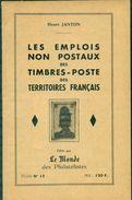 TERRITOIRES FRANCAIS Emploi Non Postaux Des TP Par H.JANTON 1956 Tirage 400 Ex. 8 Pages &tat Neuf. - Filatelia E Storia Postale