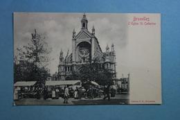 Bruxelles L'Eglise St. Catherine - Marchés