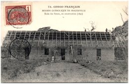 CONGO FRANCAIS - Mission Catholique De Brazzaville - Ecole Des Soeurs, Enconstruction (1892)    (Recto/Verso) - Congo Français - Autres