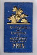 PLAQUE DE CONCOURS CANIN 5e FOIRE AUX CHIENS DE MARSAC 7 AOUT 1977 - Other Collections