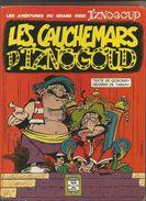LES CAUCHEMARS D'IZNOGOUD Par GOSCINNY - EO - 1979 Editions De La Séguinière - Iznogoud