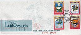 Guatemala 1999 125 Years UPU Universal Postal Union 125 Jahre Weltpostverein FDC - U.P.U.