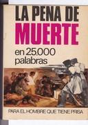 LA PENA DE MUERTE EN 25000 PALABRAS. 1971, 159 PAG. BRUGUERA - BLEUP - Geschiedenis & Kunst