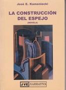 LA CONSTRUCCION DEL ESPEJO. JOSE E. KAMENIECKI. 1996, 126 PAG. NARRATIVA. SIGNEE AUTOGRAPHED  - BLEUP - Classiques