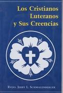 LOS CRISTIANOS LUTERANOS Y US CREENCAIS. RVDO. JERRY L. SCHMALENBERGER. 2000, 127 PAG. DOBLE CLICK EDITOR. SIGNEE- BLEUP - Filosofie & Psychologie