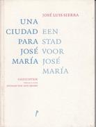 UNA CIUDAD PARA JOSE MARIA. JOSE LUIS SIERRA. 2004, 101 PAG. SIGNEE- BLEUP - Poesía
