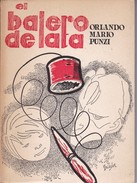 EL BALERO DE LATA. ORLANDO M. PUNZI. 1981, 115 PAG. FUNDACION ARG. PARA LA POESIA EDICION. SIGNEE- BLEUP - Poetry