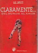 CLARAMENTE... LIZ SPETT. 1943, 93 PAG. BELGRANO EDICION. SIGNEE- BLEUP - Humor