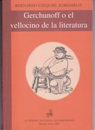 GERCHUNOFF O EL VELLOCINO DE LA LITERATURA. BERNARDO E. KOREMBLIT. 2003, 118 PAG. ACADEMIA NACIONAL DE P. SIGNEE- BLEUP - Fantasy