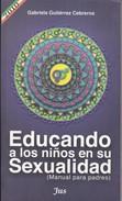 EDUCACION A LOS NIÑOS EN SU SEXUALIDAD. GABRIELA GUTIERREZ CEBRERO. 2010, 159 PAG. JUS EDICION. SIGNEE- BLEUP - Fantasy