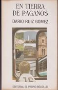 EN TIERRA DE PAGANOS. DARIO RUIZ GOMEZ. 1991, 141 PAG. EL PROPIO BOLSILLO EDICION. SIGNEE- BLEUP - Actie, Avonturen