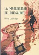 LA IMPOSIBILIDAS DEL DINOSAURIO. OSCAR LIZARRAGA. 2017, 111 PAG. DUNKEN EDICION. SIGNEE- BLEUP - Actie, Avonturen