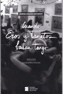 CUANDO EROS Y TANATOS BAILAN TANGO. PROLOGO A. DOLINA. 2014, 79 PAG. UNIVERSIDAD DE LA PLATA EDICION. SIGNEE- BLEUP - Actie, Avonturen