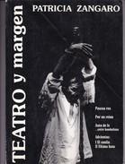 TEATRO Y MARGEN. PATRICIA ZANGARO. 1997, 199 PAG. AMARANTA EDICIONES. SIGNEE- BLEUP - Theatre