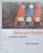 PASEO POR FLORIDA Y OTROS CUENTOS. JUSTO SOLSANO. 2007, 139 PAG. EDICION CORREGIDOR. SIGNEE- BLEUP - Klassiekers