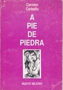 A PIE DE PIEDRA. CARMEN CARBALLO. 1991, 43 PAG.  EDICION NUEVO MILENIO. SIGNEE- BLEUP - Klassiekers