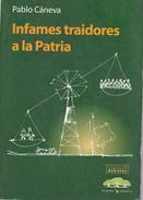 INFAMES TRAIDORES A LA PATRIA. PABLO CANEVA. 2005, 93 PAG.  EDICION NUESTRA AMERICA. SIGNEE- BLEUP - Geschiedenis & Kunst