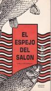 EL ESPEJO DEL SALON. CHELA GROSSMAN. 1990, 71 PAG.  EDICION FILOSOFIA. SIGNEE- BLEUP - Klassiekers