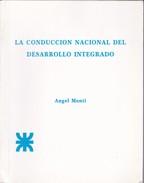 LA CONDUCCION NACIONAL DEL DESARROLLO INTEGRADO. ANGEL MONTI. 2000, 161 PAG. UTN . SIGNEE- BLEUP - Informatica & Internet