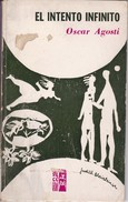 EL INTENTO INFINITO. OSCAR AGOSTI. 1969, 43 PAG. EDITORIAL STILCOGRAF. SIGNEE- BLEUP - Poésie