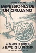 IMPRESIONES DE UN CIRUJANO. ERNESTO F. MALBEC. 1967, 204 PAG. EDICIONES PLUS ULTRA. SIGNEE- BLEUP - Santé Et Beauté