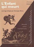 L'ENFANT QUI MEURT - MOTIF AVEC VARIATIONS PAR GEORGES BANU - L'ENTRETEMPS 2010 - Autres