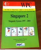 TELECARTE PHONECARD CATALOGUE SINGAPOUR SINGAPORE N°2 CARTES MAGNÉTIQUE DE 1997 À 2003 EN BON ÉTAT 64 PAGES - Télécartes