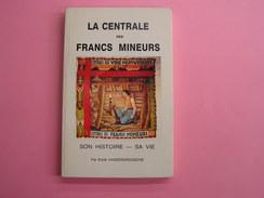 LA CENTRALE DES FRANCS MINEURS Régionalisme Syndicat Ouvrier Mine Charbon Charbonnages Napoléon Lois Grève Sécurité - Bélgica