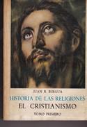 HISTORIA DE LAS RELIGIONES. EL CRISTIANISMO. TOMO I. JUAN B. BERGUA. 1977, 687 PAG. ED. CLASICOS BERGUA - BLEUP - Geschiedenis & Kunst