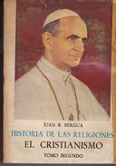 HISTORIA DE LAS RELIGIONES. EL CRISTIANISMO. TOMO II. JUAN B. BERGUA. 1977, 585 PAG. ED. CLASICOS BERGUA - BLEUP - Geschiedenis & Kunst