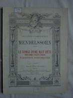 Ancienne Partition LE SONGE D'UNE NUIT D'ETE De Mendelssohn - Classical