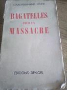 Louis Ferdinand Celine Bagatelles Pour Un Massacre ( 13 Iemes Editions) - Livres, BD, Revues