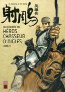 La Légende Du Héros Chasseur D'aigles T1 - Li Zhiqing, D'après Jin Yong - Urban China - Mangas