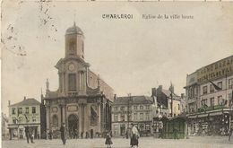 Charleroi - Eglise Et Ville HHaute Animée Grand Bazar - Circulé 1913  - Edit. M.Martinetty - Charleroi