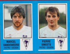 Panini Football Voetbal 87 1987 Belgie Belgique Sticker Patro Eisden Nr. 383 Marcel Vandeweerd Pierre Smeets - Sports