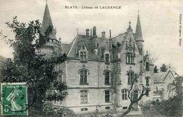 BLAYE - Château De LAGRANGE (date 1916) - Blaye