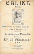Partition: Caline (Mélodie, Valse) - Paroles De L. Labarre Et Pénauille, Musique Emile Pénauille - Partitions Musicales Anciennes