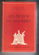 PAUL ANDRE' - LES PROPOS DU GOURMET , Ed, Messeiller 1962 ,in Francese , Nuovo - Gastronomia