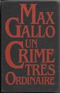 """MAX GALLO """" UN CRIME TRES ORDINAIRE """" In Francese , 1982 , Cop.rigida - Libri, Riviste, Fumetti"""