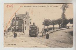 CPA AVRANCHES (Manche) - Entrée De La Ville Et Tramway - Avranches