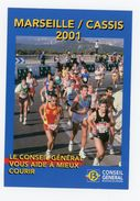Carte Pub - BOUCHES DU RHONE -  COLLECTION N° - MARSEILLE-CASSIS 2001 - LE CONSEIL GENERAL VOUS AIDE À MIEUX COURIR - - Atletismo
