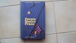ITALIA LIBRO CARPINTERI E FARAGUNA POVERO NOSTRO FRANZ TRIESTE FRANCESCO GIUSEPPE 1985 - Tourisme, Voyages