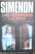 Las Hermanas Lacroix  - George Simenón     Las Novelas De Simenón  Nº 44 - Acción, Aventuras