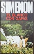 El Blanco Con Gafas  - George Simenón     Las Novelas De Simenón  Nº 55 - Acción, Aventuras