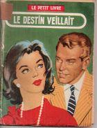 Le Destin Veillait Par Rébecca Vence- Le Petit Livre N°1990 - Libri, Riviste, Fumetti