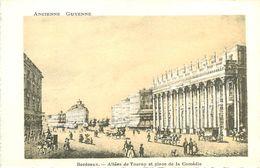 A-17.9135 : ANCIENNE GUYENNE. BORDEAUX. ALLEE DE TOURNY PLACE DE LA COMEDIE - Bordeaux